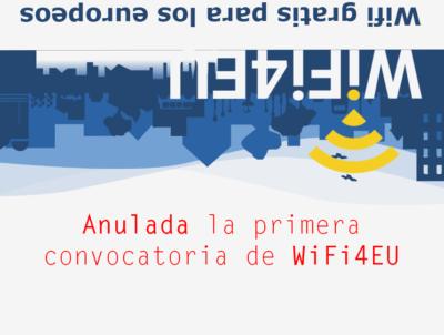 Anulada la primera convocatoria de WiFi4EU (14 de junio de 2018)